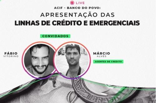 'Caminho Para o Crédito' da ACIF promove live com Banco do Povo